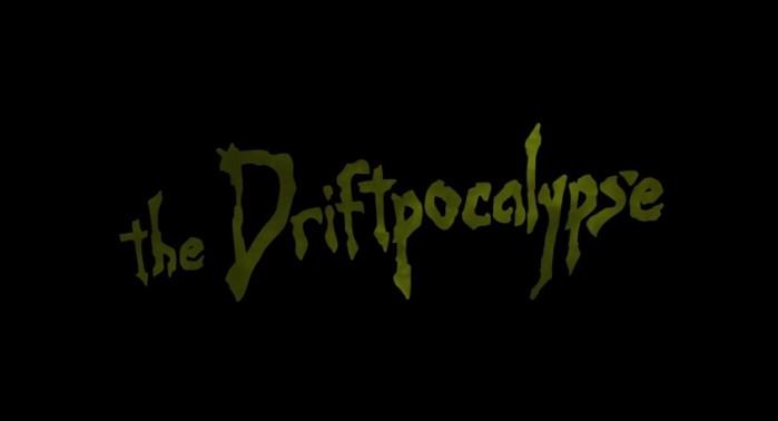 Driftpocalypse