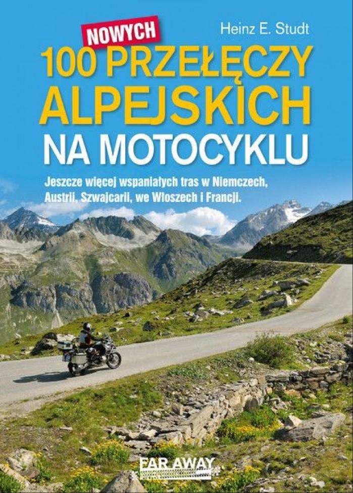 100 nowych przeleczy alpejskich na motocyklu