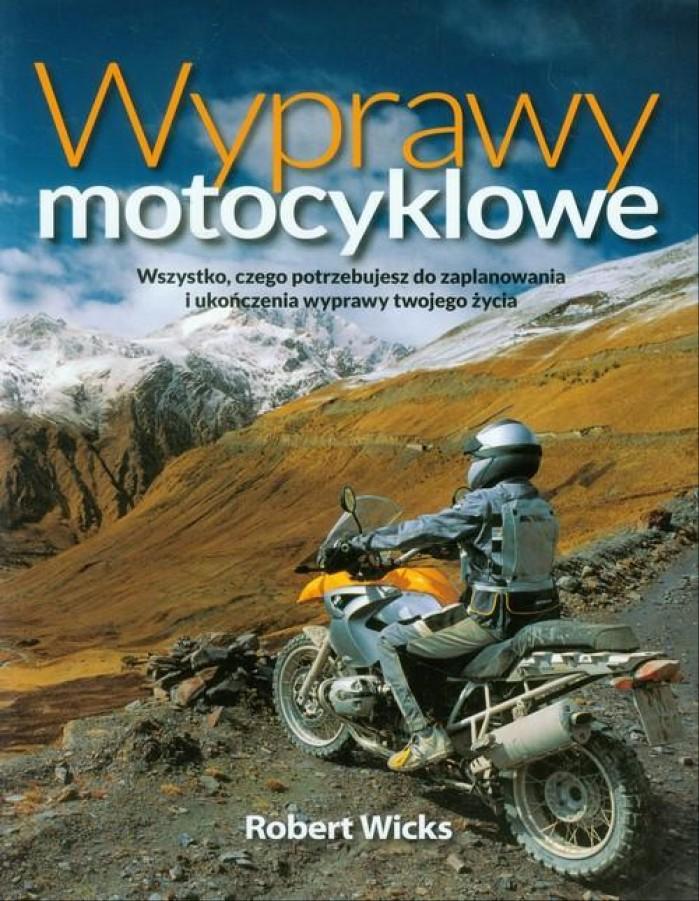 Wyprawy motocyklowe Robert Wicks