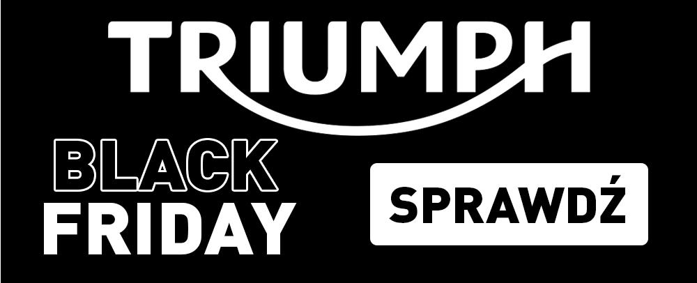 TRIUMPH BLACK FRIDAY